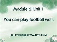 m6 u1 you can play football well