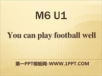 m6 unit 1 you can play football well