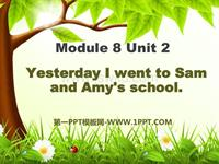 m8unit 2 yesterday i went to sam and amy's school