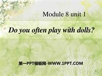 m8 unit 1 do you often play with dolls